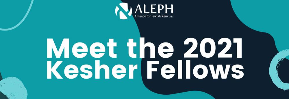 Meet the 2021 Kesher Fellows