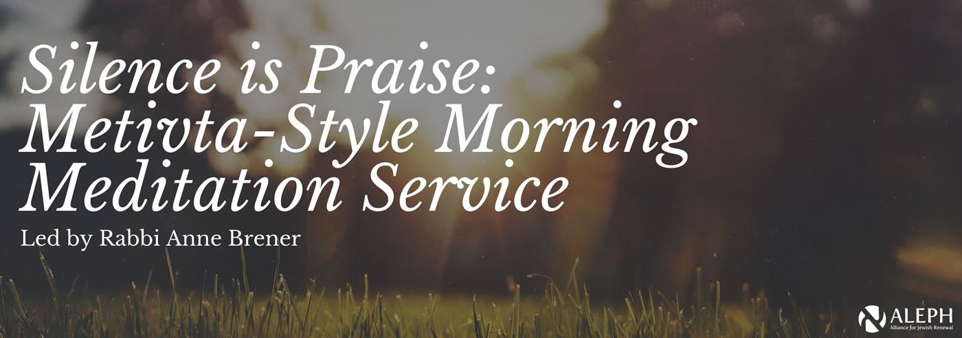 Silence Is Praise